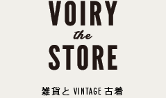 VOIRY the STORE 雑貨とVINTAGE古着